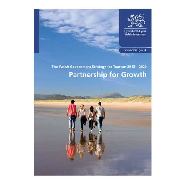 The Welsh Government Strategy for Tourism 2013 – 2020 Partnership for Growth