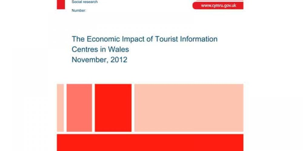 The Economic Impact of Tourist Information Centres in Wales November, 2012