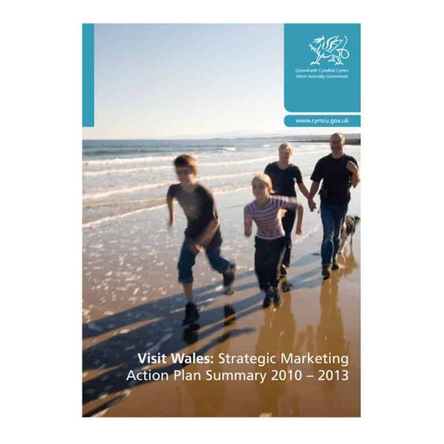 Visit Wales Strategic Marketing Acion Plan 2010 – 2013